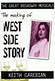 The Making of West Side Story, Keith Garebian, 0889626529