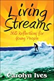 Living Streams, Carolyn Ives, 160703817X