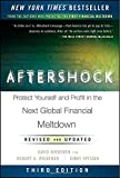 img - for Aftershock: Protect Yourself and Profit in the Next Global Financial Meltdown book / textbook / text book