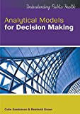 Analytical Models for Decision-Making (UK Higher Education OUP Humanities & Social Sciences Health & Social Welfare)