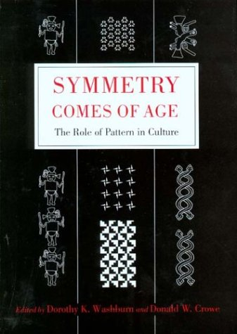 Symmetry Comes of Age: The Role of Pattern in Culture