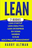 img - for Lean: The Bible: 7 Manuscripts - Lean Startup, Lean Six Sigma, Lean Analytics, Lean Enterprise, Kanban, Scrum, Agile Project Management book / textbook / text book