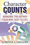img - for Character Counts: Bringing the Rotary Four-Way Test to Life book / textbook / text book