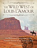 img - for The Wild West of Louis L'Amour: An Illustrated Companion to the Frontier Fiction of an American Icon book / textbook / text book