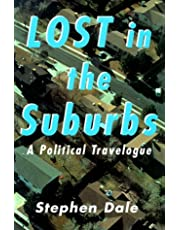 Lost in the Suburbs: A Political Travelogue