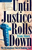Front cover for the book Until justice rolls down : the Birmingham church bombing case by Frank Sikora
