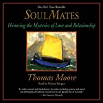 Soul Mates: Honoring the Mysteries of Love and Relationship | Thomas Moore