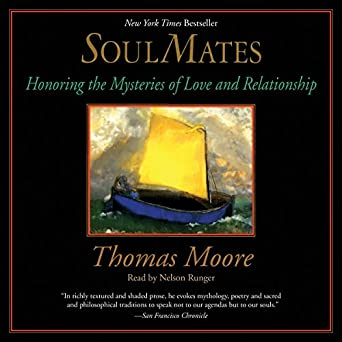 Amazon com: Soul Mates: Honoring the Mysteries of Love and