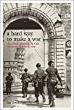 A Hard Way to Make a War: The Allied Campaign in Italy in the Second World War (Model Shipwright)