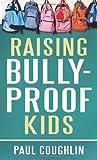 Raising Bully-Proof Kids