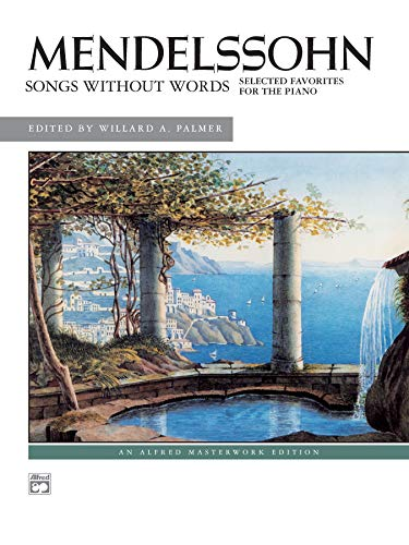 Mendelssohn -- Songs without Words (Selected Favorites) (Alfred Masterwork Edition)