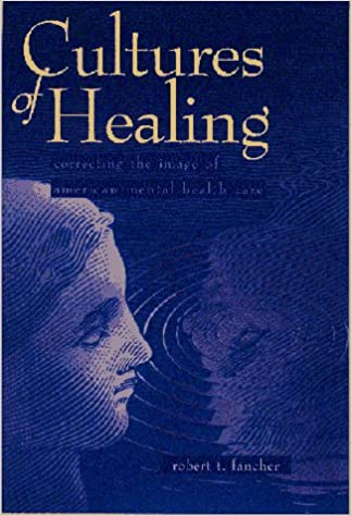 Cultures Of Healing Correcting The Image Of American Mental Health