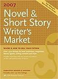 2007 Novel & Short Story Writer's Market (NOVEL AND SHORT STORY WRITER'S MARKET)