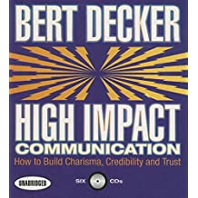 Livros bert decker na amazon high impact communications how to build charisma credibility and trust fandeluxe Images