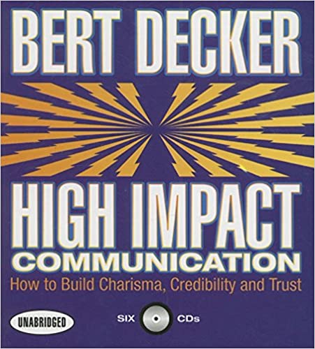 High impact communication how to build charisma credibility and high impact communication how to build charisma credibility and trust your coach in a box unabridged edition by bert decker fandeluxe Gallery