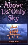 Above Us Only Sky, Don Cupitt, 1598150111