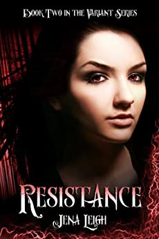 Resistance (The Variant Series Book 2) by [Leigh, Jena]