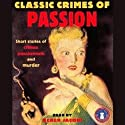 Classic Crimes of Passion Audiobook by  various Narrated by Derek Jacobi
