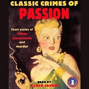 Classic Crimes of Passion Audiobook
