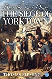 Beat the Last Drum: The Siege of Yorktown