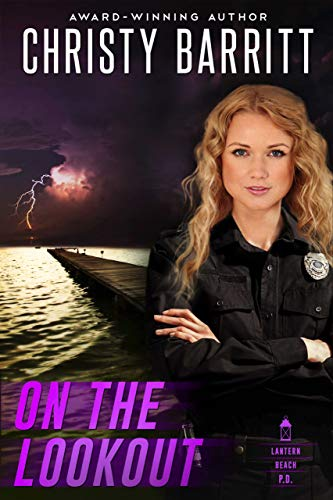 On the Lookout (Lantern Beach P.D. Book 1) by [Barritt, Christy]