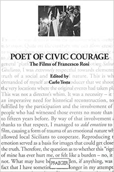 Descargar Libros Gratis En Poet Of Civic Courage: The Films Of Francesco Rosi Leer PDF