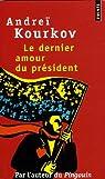 Le dernier amour du président par Andreï Kourkov