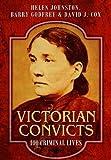 Victorian Convicts: 100 Criminal Lives