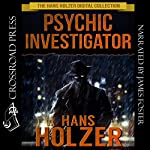Psychic Investigator: The Hans Holzer Digital Collection, Book 4 | Hans Holzer