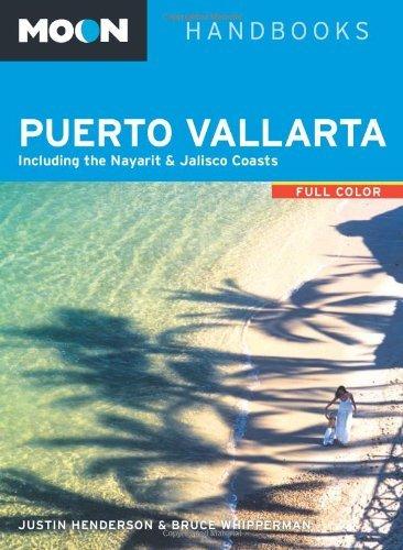 Moon Handbooks Puerto Vallarta: Including the Nayarit & Jalisco Coasts
