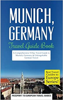 'ZIP' Munich: Munich, Germany: Travel Guide Book-A Comprehensive 5-Day Travel Guide To Munich, Germany & Unforgettable German Travel (Best Travel Guides To Europe Series) (Volume 18). against Grade familia combate papel eleccion Chaika Serve