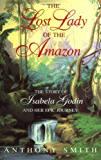 The Lost Lady of the Amazon: The Story of Isabela Godin and Her Epic Journey