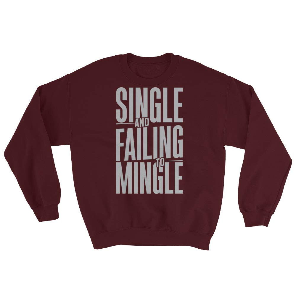 Single and Failing to Mingle Sweatshirt