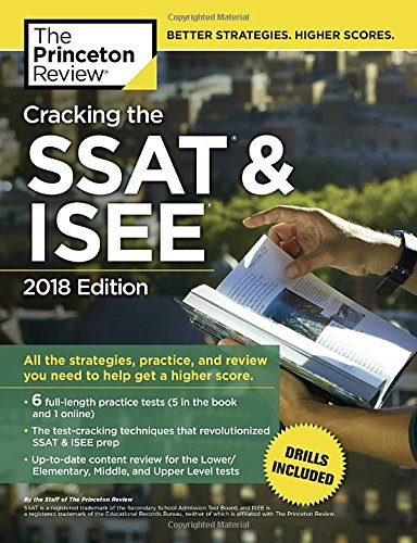 Cracking the SSAT & ISEE, 2018 Edition: All the Strategies, Practice, and Review You Need to Help Get a Higher Score (Private Test Preparation) cover