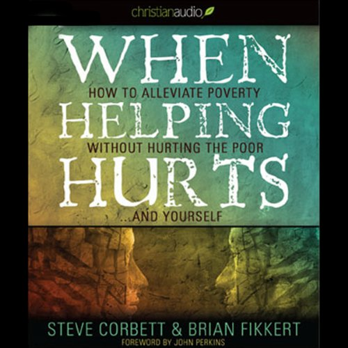 When Helping Hurts Audiobook [Free Download by Trial] thumbnail