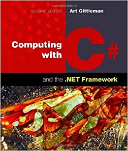 Computing With C# And The .NET Framework by Arthur Gittleman (2011-01-21)