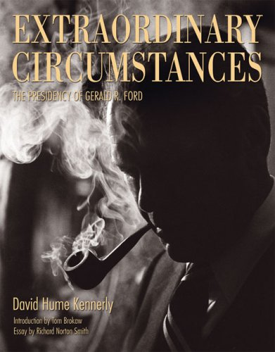 Extraordinary Circumstances: The Presidency of Gerald R. - Best Tom Ford