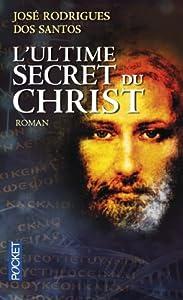 vignette de 'L'ultime secret du Christ (José Rodrigues dos Santos)'