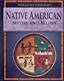 Native American Myths and Beliefs, Tom Lowenstein and Piers Vitebsky, 1448859921