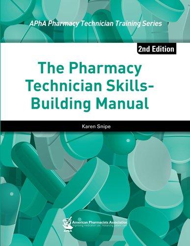 The Pharmacy Technician Skills-Building Manual (APhA Pharmacy Technician Training Series)