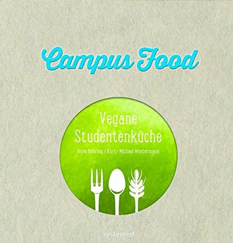 Campus Food - Die vegane Studentenküche - 55 Rezepte