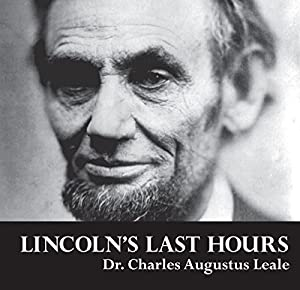 Lincoln's Last Hours Audiobook