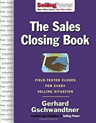 Sales Closing Book: Field-tested Closes for Every Selling Situation (SellingPower Library)