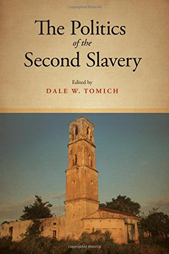 The Politics of the Second Slavery (SUNY Series, Fernand Braudel Center Studies in Historical Social Science)