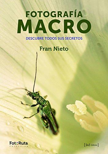 Descargar Libro Fotografia Macro José Francisco Rodríguez Nieto