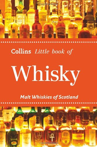 Collins Little Book of Whisky: Malt Whiskies of Scotland and Ireland by Collins UK