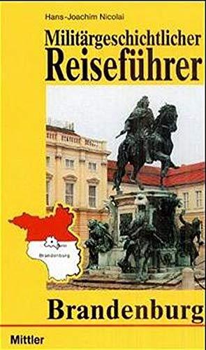 Militärgeschichtlicher Reiseführer Brandenburg