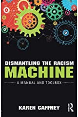 Dismantling the Racism Machine Paperback
