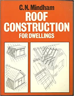 Roof Construction For Dwellings Amazon Co Uk Mindham Chris N 9780003832150 Books