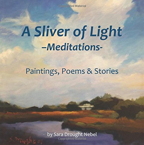 Download A Sliver of Light--Meditations: Paintings, Poems & Stories pdf epub